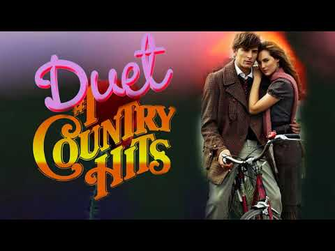 Best Duets Country Love Songs Of All Time - Greatest Romantic Country Songs By Duets Singers