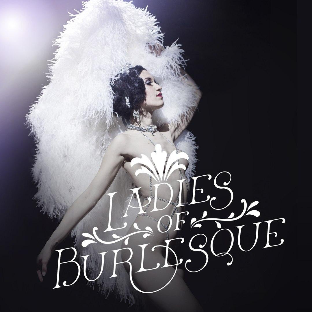 Афиша Москва Ladies of Burlesque 7 декабря