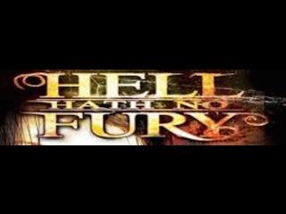 +18 Ад без ярости / Hell Hath No Fury (2006)