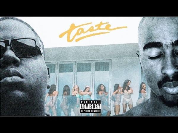 2Pac Notorious B.I.G. - Taste (Remix) ft. Tyga, Offset