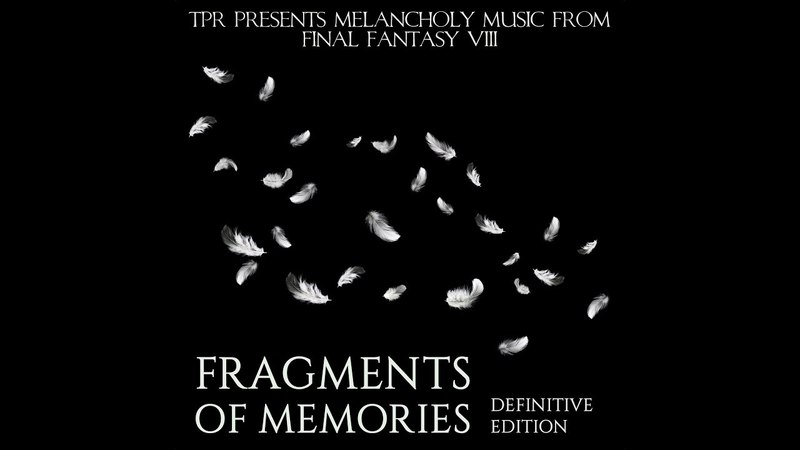 TPR - Fragments Of Memories Melancholy Music from Final Fantasy VIII (Definitive Edition) (2017)