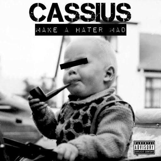 Cassius альбом Make A Hater Mad