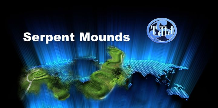 Ancient Serpent Mounds, the mystery of the cosmos world order