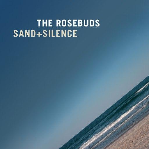 The Rosebuds альбом Sand + Silence