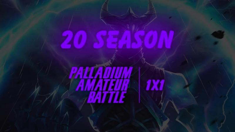 Palladium Amateur Battle, 1x1 Season 20: Lodoss vs relax yo, bo3.