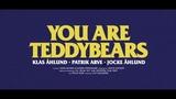 You Are Teddybears - Trailer (2017)