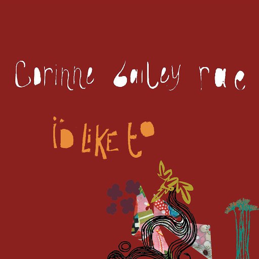 Corinne Bailey Rae альбом I'd Like To (Deluxe)