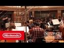 Музыка из project OCTOPATH TRAVELER (Nintendo Switch)