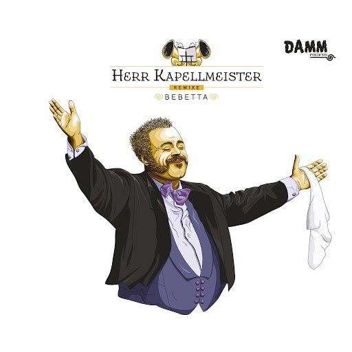 Bebetta альбом Herr Kapellmeister Remixe