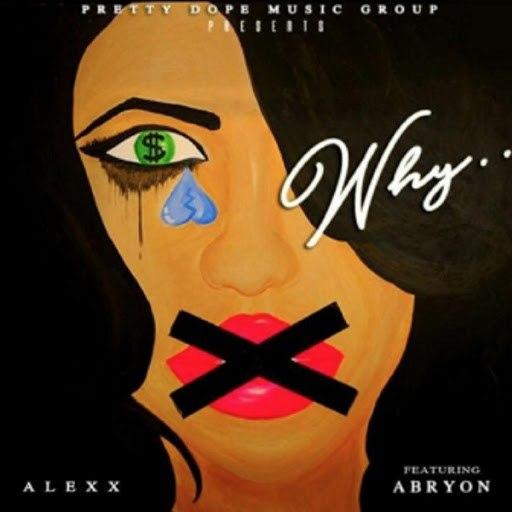 AleXx альбом Why (feat. Abryon)