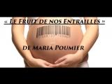 « Le Fruit de nos Entrailles » de Maria Poumier avec Farida Belghoul, Lucien Cerise, Francis Cousin, Claire Séverac