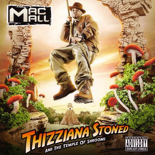 Mac Mall альбом Thizziana Stoned And The Temple Of Shrooms