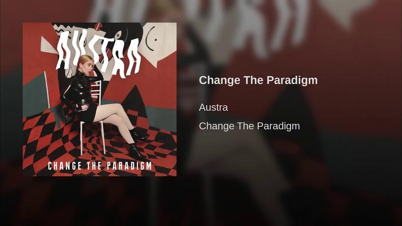 Austra | Change The Paradigm