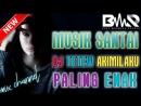 MUSIK SANTAI DJ TETEW AKIMILAKU PALING ENAK 2K18 BIKIN NAMBAH GOYANK