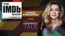 The Handmaid's Tale Star Yvonne Strahovski on Why It's Fun to Be Bad | The IMDb Show