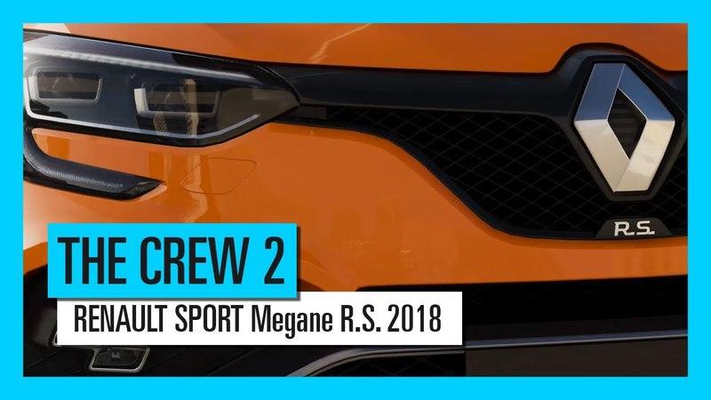 THE CREW 2: RENAULT SPORT Megane R.S. 2018 - Лучшее для моторных видов спорта   Трейлер   Ubisoft