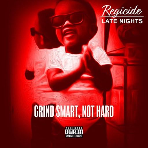 Regicide альбом Grind Smart Not Hard Late Nights