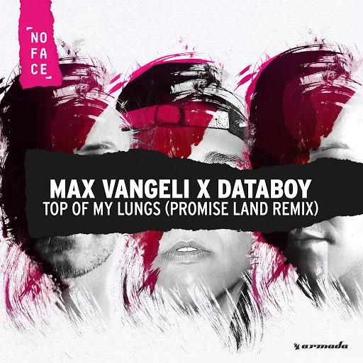 Max Vangeli альбом Top Of My Lungs (Promise Land Remix)