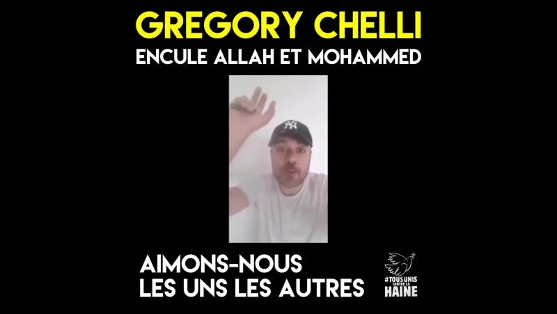 Gregory Chelli allias d'Ulcan J'encule Allah d'accord J'encule Allah et j'encule Mohammed