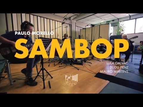 Paulo Morello SAMBOP Album Trailer