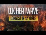 U.K Heatwave 2018 Explained - ENGLAND Turning BROWN!