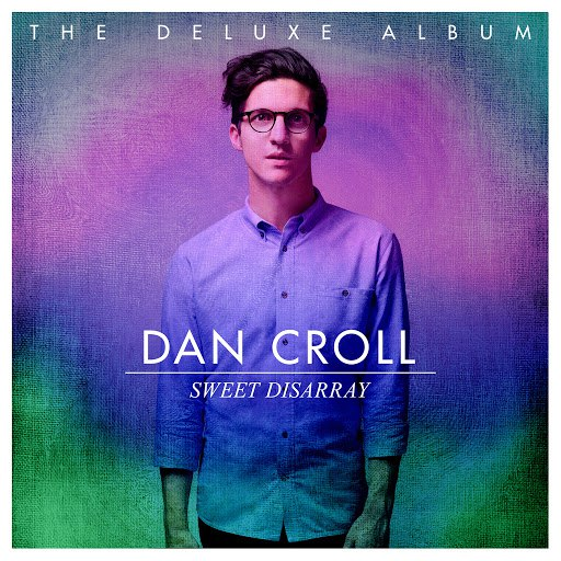 Dan Croll альбом Sweet Disarray (Deluxe)