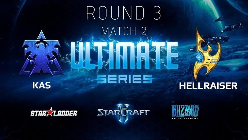 2018 Ultimate Series Season 1 — Round 3 Match 2: Kas (T) vs HellraiseR (P)