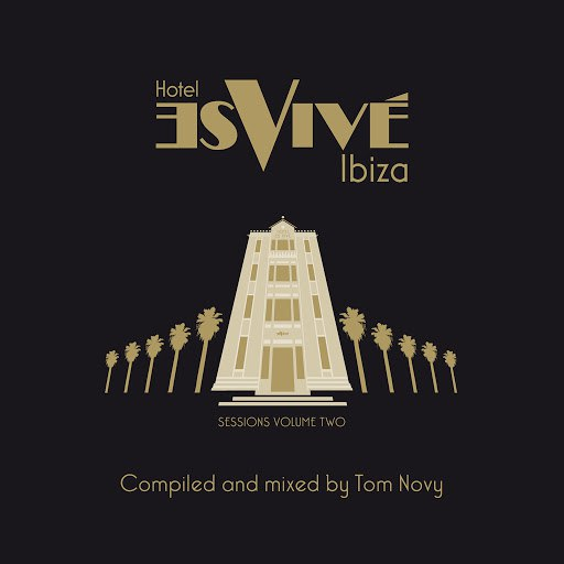 Tom Novy альбом Hotel Es Vive Ibiza - Sessions, Vol. Two