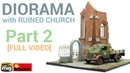 Diorama with Ruined Church Basic painting and weathering tutorial MiniArt 1 35