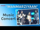 """Manmarziyan"" Music Concert With Star Cast 