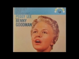 PEGGY LEE sings with BENNY GOODMAN ( 1957 )