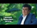 Bahodir Mamajonov - Do'stim | Баходир Мамажонов - Дустим