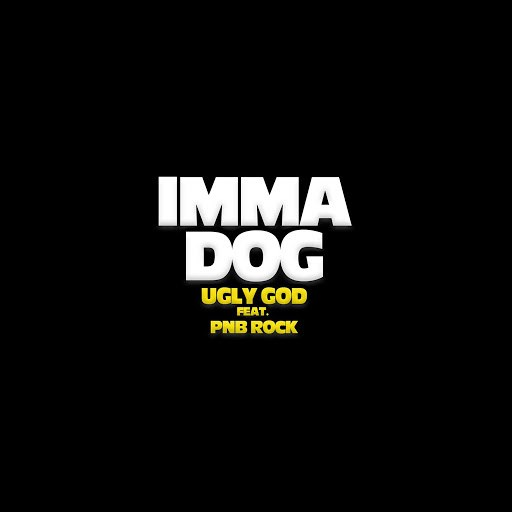 Ugly God альбом Imma Dog (feat. PnB Rock)