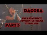 Dagoba - Live a L' Empreinte - Savigny le Temple - 23 03 2018 - Part 3