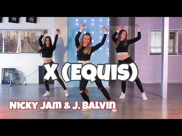 X (EQUIS) Nicky Jam J. Balvin - Easy Fitness Dance Choreography - Baile - Coreografia