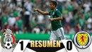 Mexico Vs Escocia 1-0 Resumen y Goles Partido Amistoso 2018