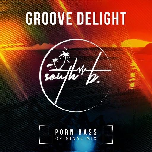 Groove Delight альбом Porn Bass