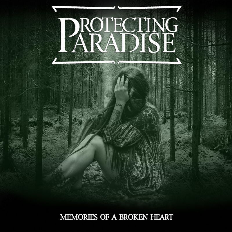Protecting Paradise - Memories Of A Broken Heart (2017)