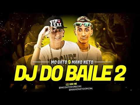 MC GATO E MANO NETO - DJ DO BAILE 2 - MÚSICA NOVA 2017