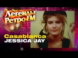 Legends Retro FM - Jessica Jay - Casablanca (1996).mp4
