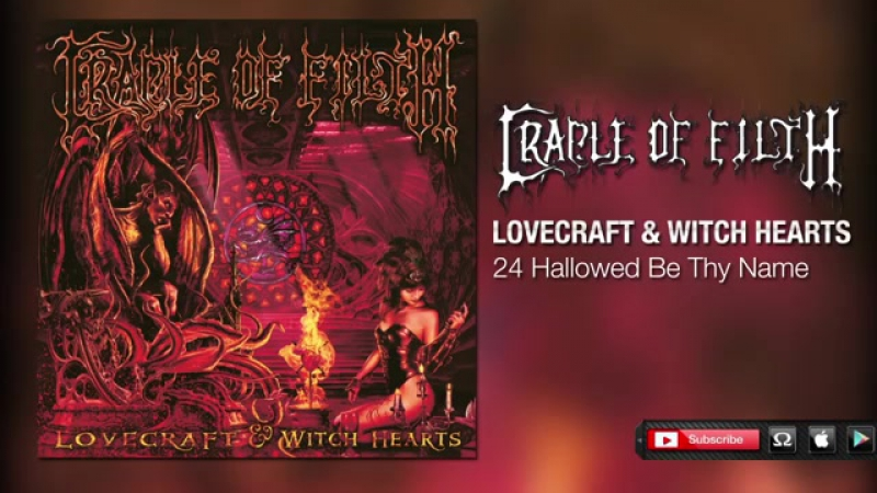 Cradle Of Filth - Hallowed Be Thy Name (Lovecraft Witch Hearts)