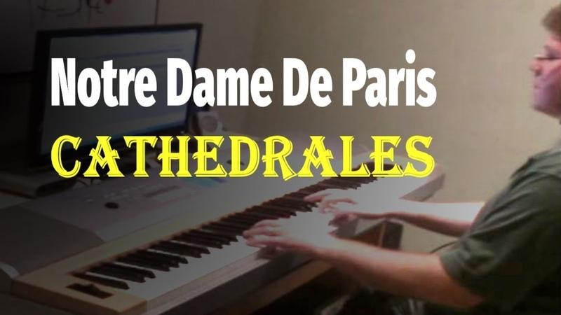 Notre Dame De Paris - Le Temps des Cathedrales (Riccardo Cocciante) - Piano Cover