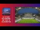 Le Stade Vélodrome, de 1937 à aujourd'hui