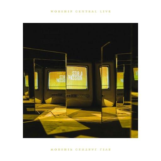 Worship Central альбом Stir a Passion [Live]