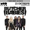 23.10 - Butcher Babies (USA) - Mod (С-Пб)
