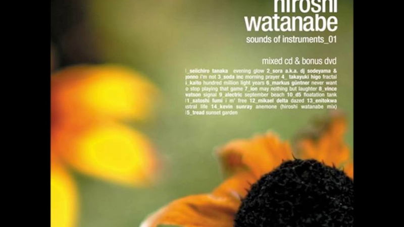 Hiroshi Watanabe - Sounds of Instruments Vol. 1 (2005)