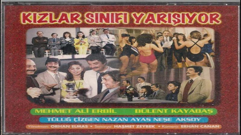 Kızlar Sınıfı Yarışıyor- Orhan Elmas 1985 Mehmet Ali Erbil Bülent Kayabaş Ayşen Gruda