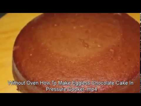 Without Oven How To Make Eggless Chocolate Cake In Pressure Cooker