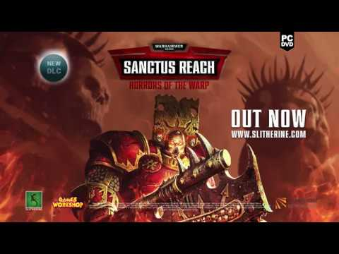 Warhammer 40,000: Sanctus Reach - Horrors of the Warp is out!