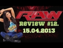 RAW Review 12. 15/04/2013
